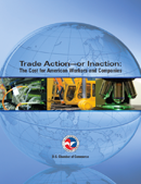 Trade Action – or Inaction: The Cost for American Workers and Companies (2009)